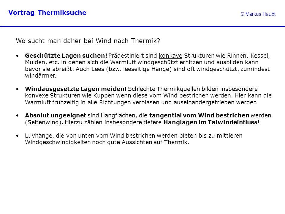 Wo sucht man daher bei Wind nach Thermik