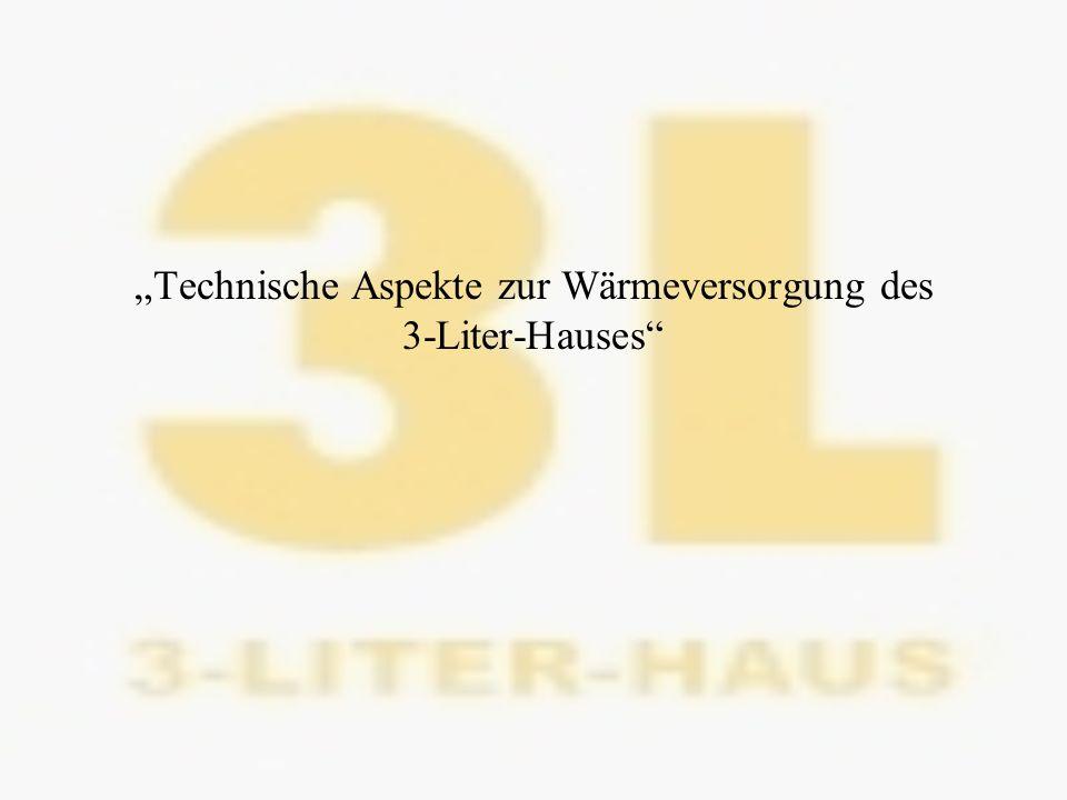 """""""Technische Aspekte zur Wärmeversorgung des 3-Liter-Hauses"""