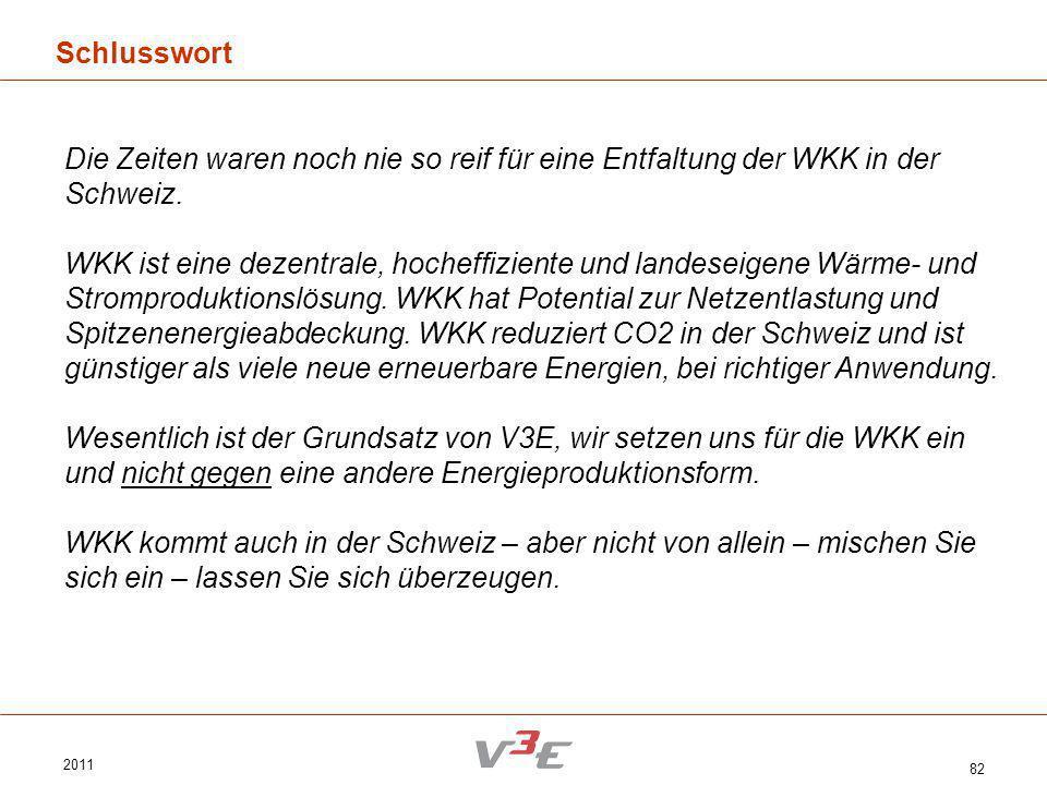 Schlusswort Die Zeiten waren noch nie so reif für eine Entfaltung der WKK in der Schweiz.