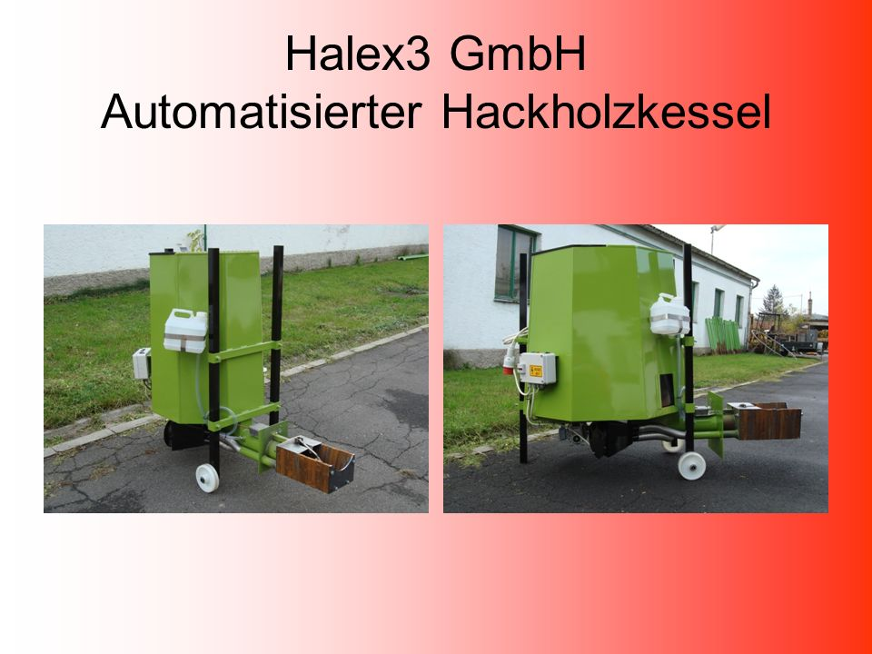Halex3 GmbH Automatisierter Hackholzkessel