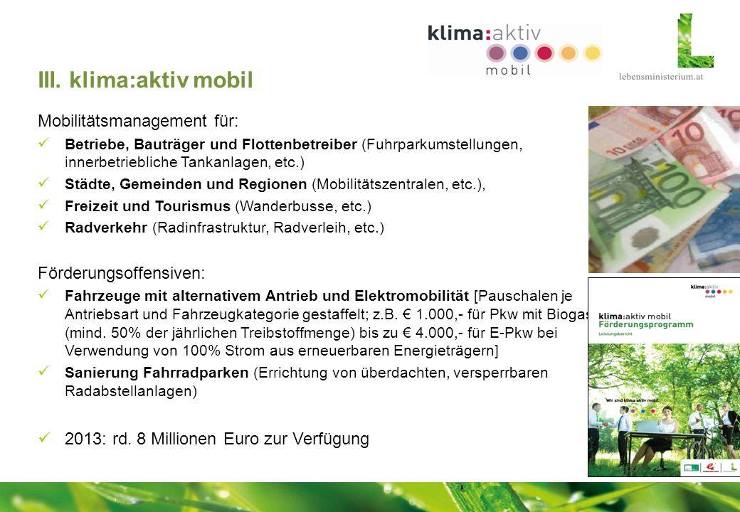 III. klima:aktiv mobil Mobilitätsmanagement für: Förderungsoffensiven: