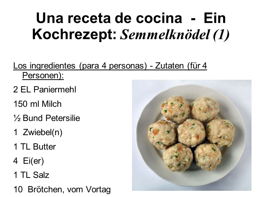 Una receta de cocina - Ein Kochrezept: Semmelknödel (1)