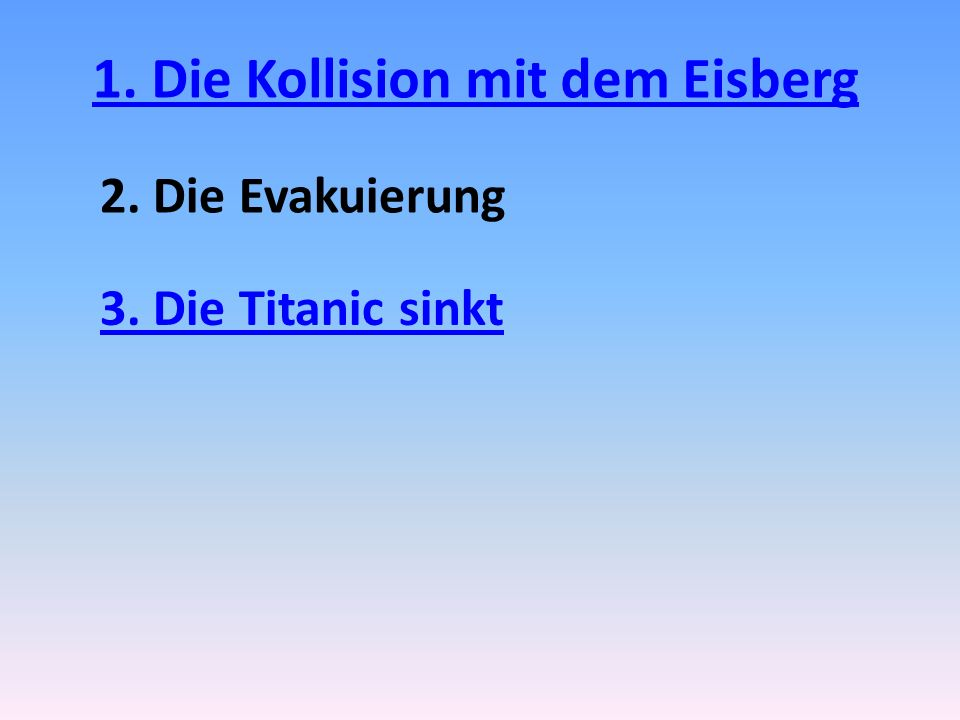 1. Die Kollision mit dem Eisberg