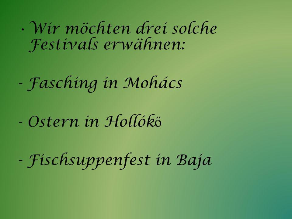 Wir möchten drei solche Festivals erwähnen: