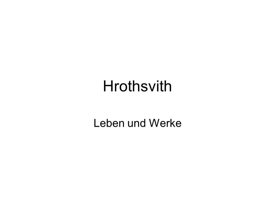 Hrothsvith Leben und Werke