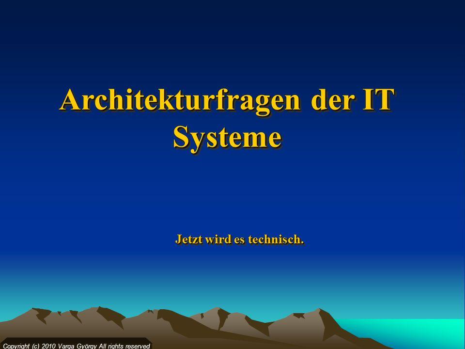Architekturfragen der IT Systeme Jetzt wird es technisch.