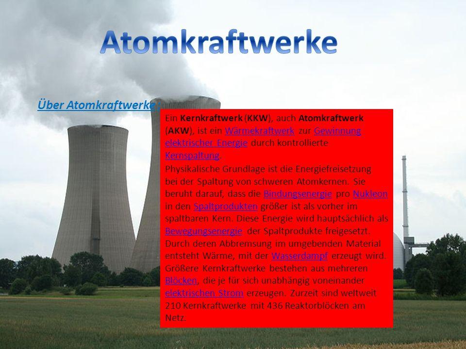 Atomkraftwerke Über Atomkraftwerke :