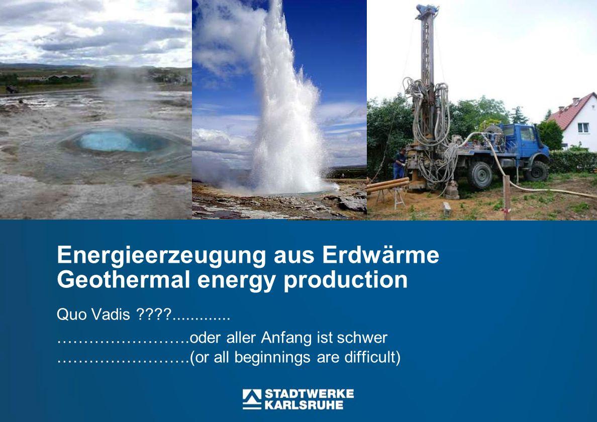 Energieerzeugung aus Erdwärme Geothermal energy production