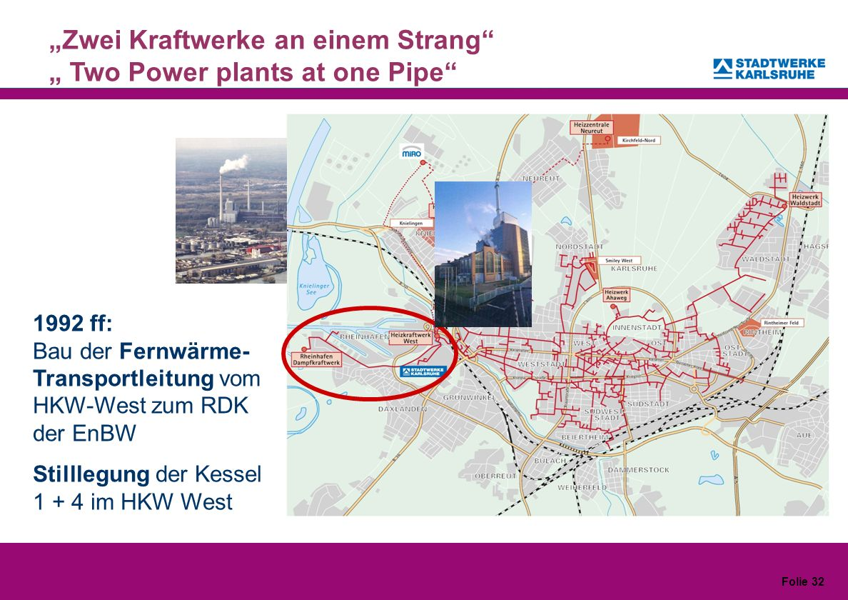 """Zwei Kraftwerke an einem Strang "" Two Power plants at one Pipe"