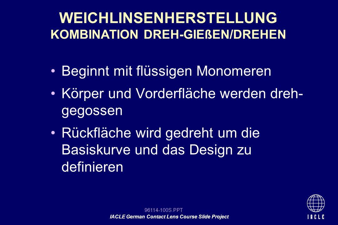 WEICHLINSENHERSTELLUNG KOMBINATION DREH-GIEßEN/DREHEN