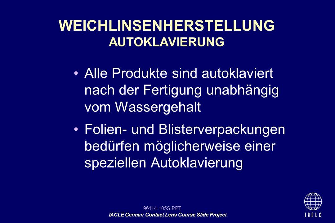 WEICHLINSENHERSTELLUNG AUTOKLAVIERUNG