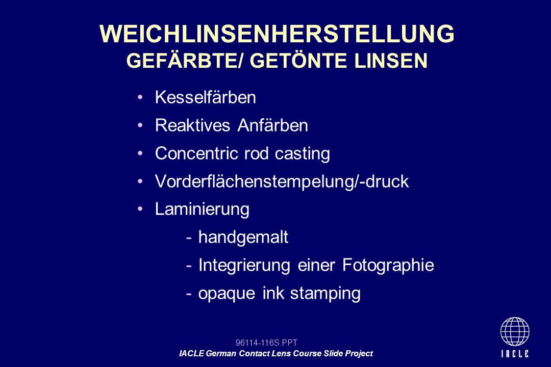 WEICHLINSENHERSTELLUNG GEFÄRBTE/ GETÖNTE LINSEN