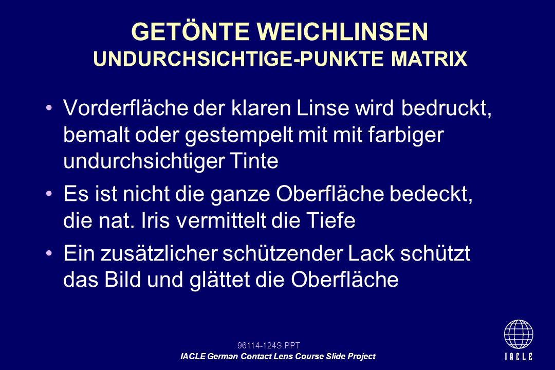 GETÖNTE WEICHLINSEN UNDURCHSICHTIGE-PUNKTE MATRIX