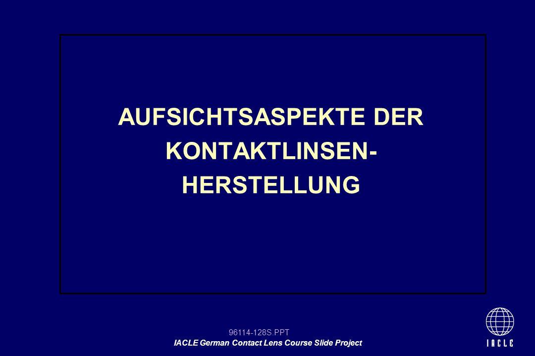 AUFSICHTSASPEKTE DER KONTAKTLINSEN-HERSTELLUNG