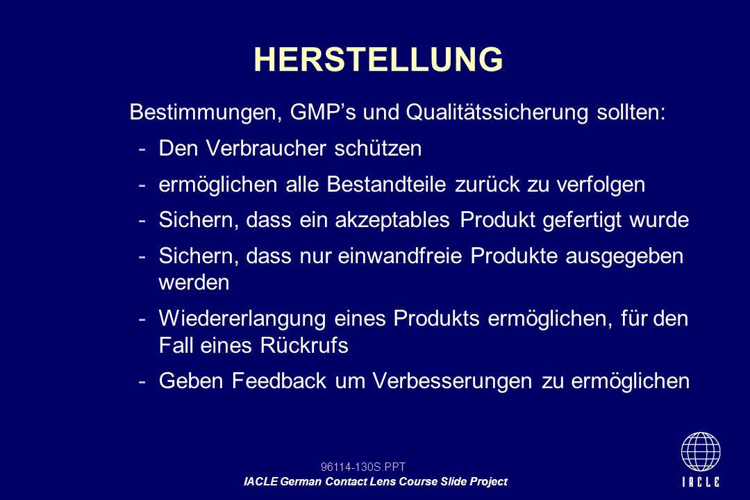 HERSTELLUNG Bestimmungen, GMP's und Qualitätssicherung sollten: