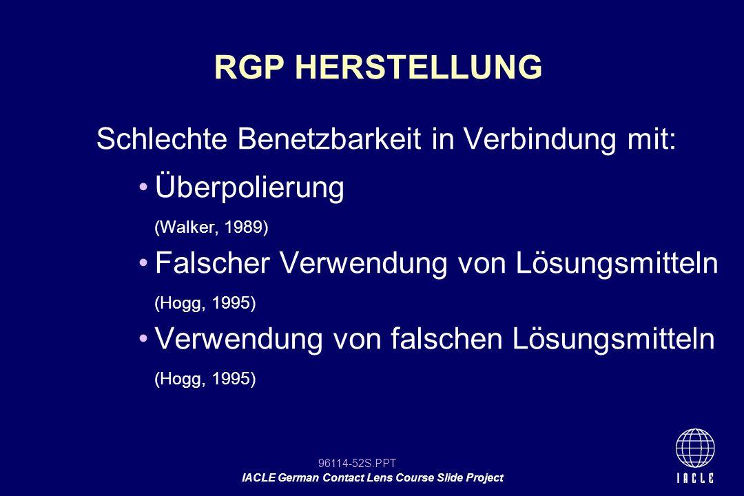 RGP HERSTELLUNG Schlechte Benetzbarkeit in Verbindung mit: