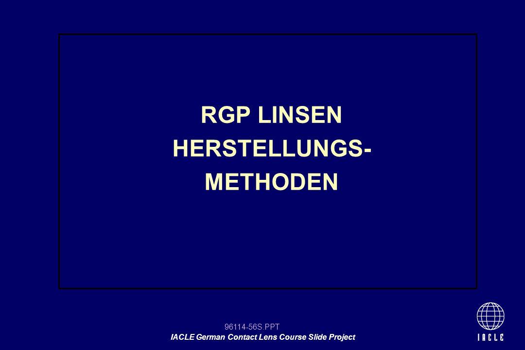 RGP LINSEN HERSTELLUNGS-METHODEN