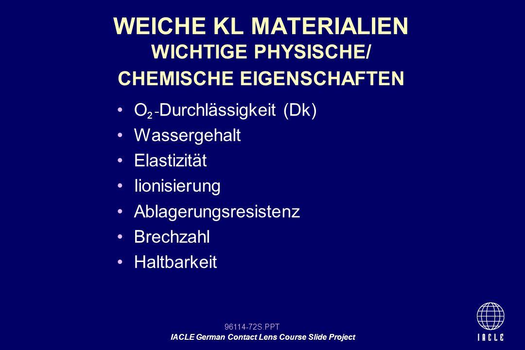 WEICHE KL MATERIALIEN WICHTIGE PHYSISCHE/ CHEMISCHE EIGENSCHAFTEN