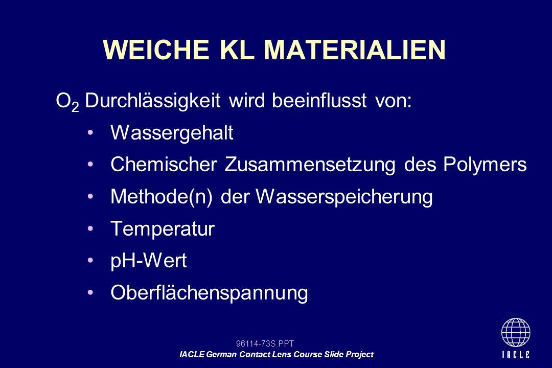 WEICHE KL MATERIALIEN O2 Durchlässigkeit wird beeinflusst von: