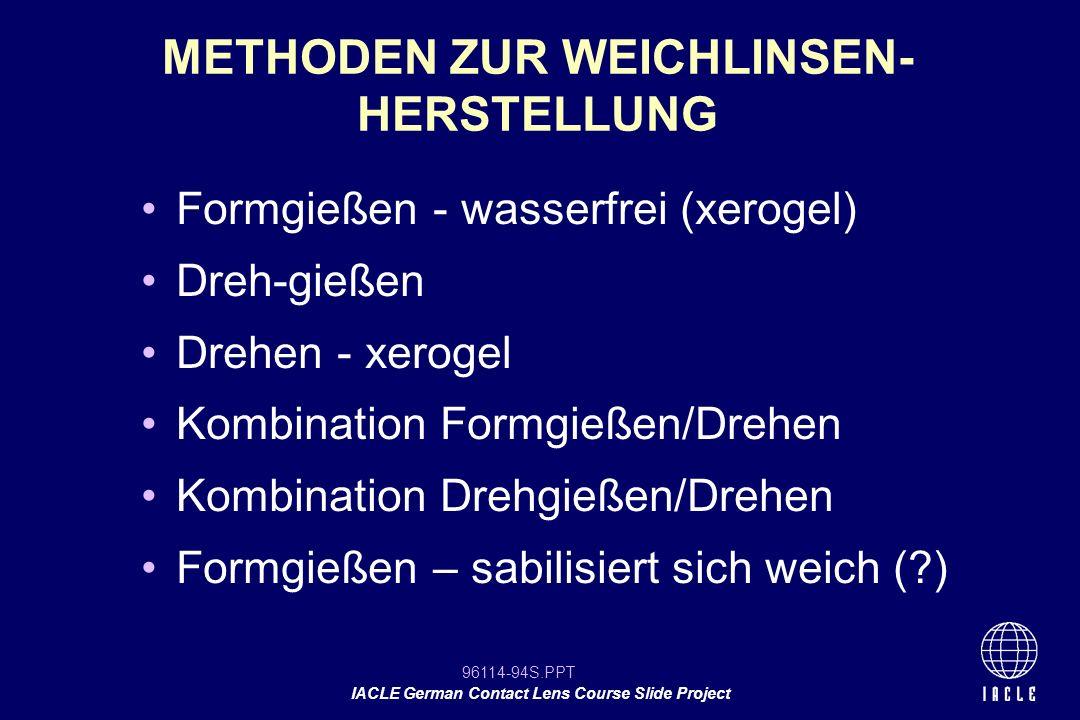 METHODEN ZUR WEICHLINSEN-HERSTELLUNG