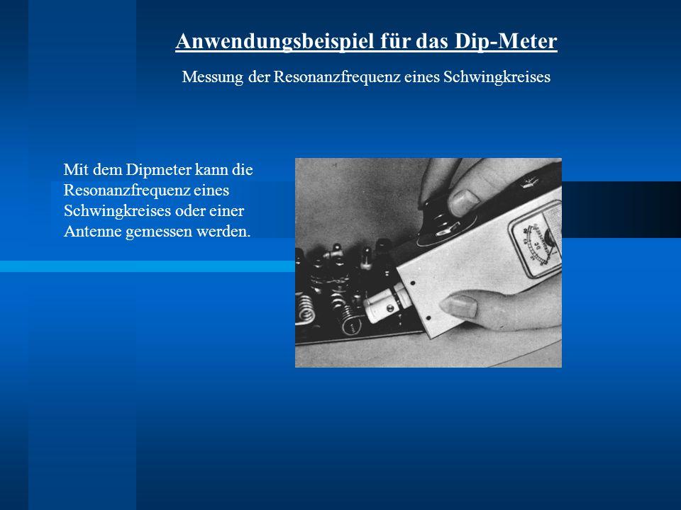 Anwendungsbeispiel für das Dip-Meter
