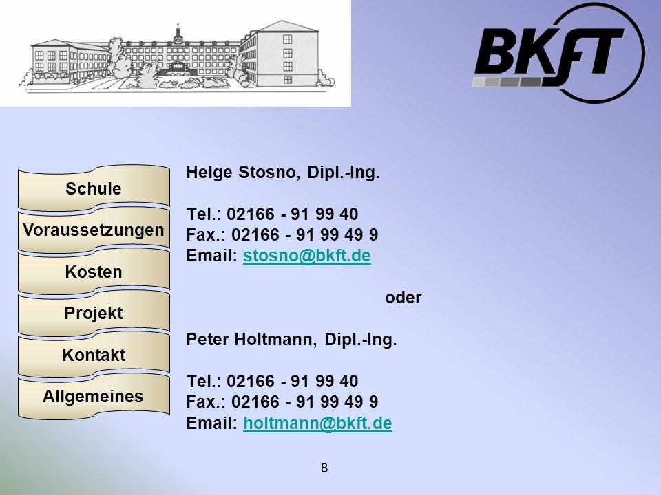 Helge Stosno, Dipl.-Ing. Tel.: 02166 - 91 99 40. Fax.: 02166 - 91 99 49 9. Email: stosno@bkft.de.