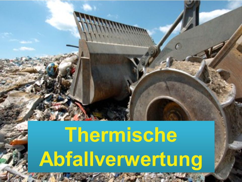 Thermische Abfallverwertung
