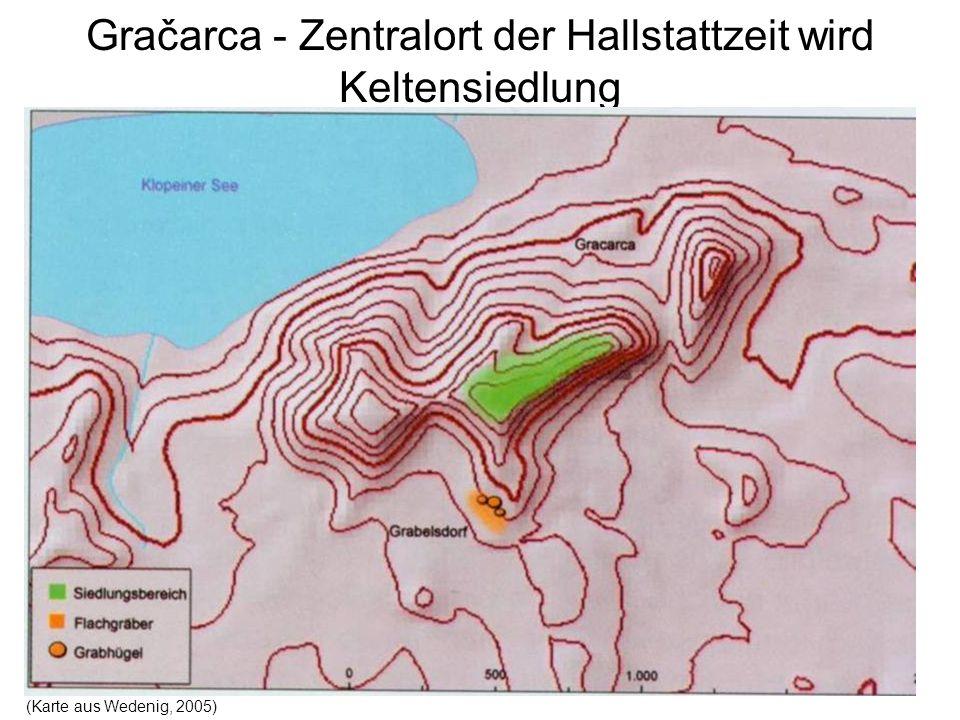 Gračarca - Zentralort der Hallstattzeit wird Keltensiedlung