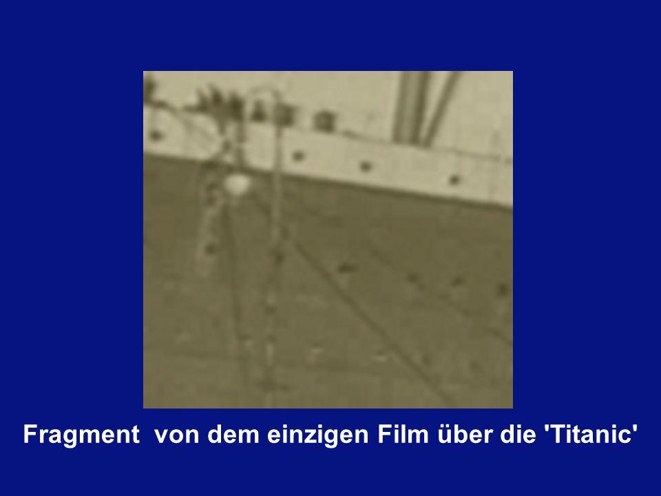 Fragment von dem einzigen Film über die Titanic