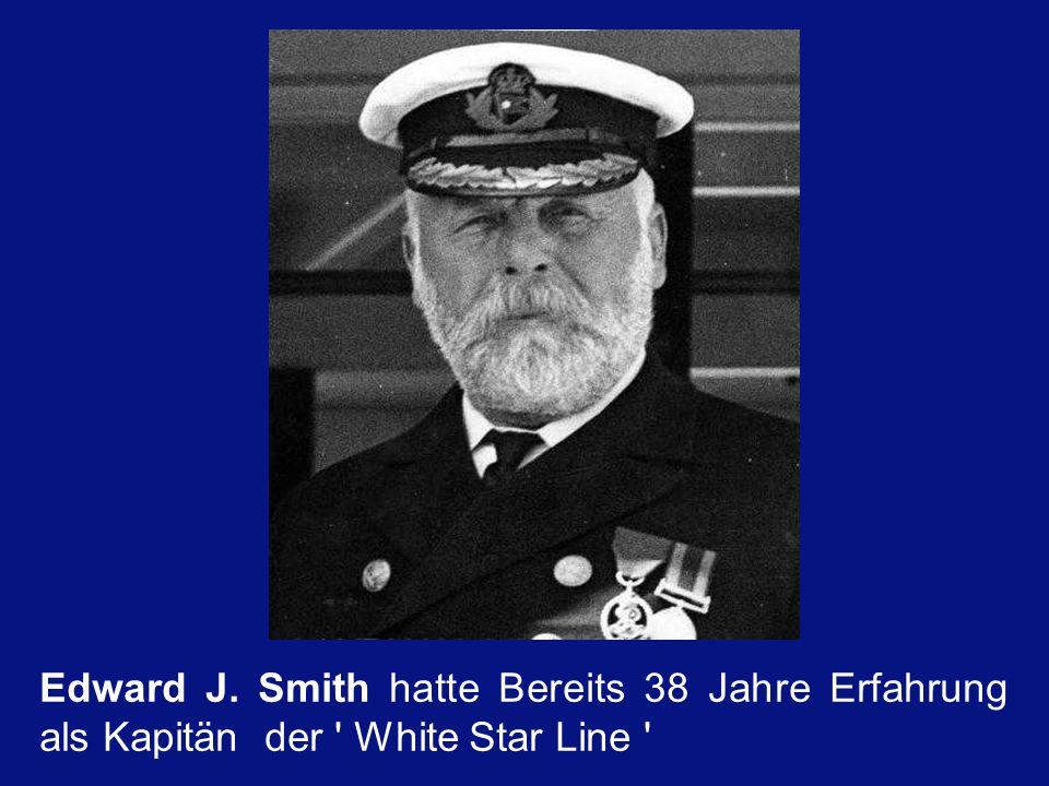 Edward J. Smith hatte Bereits 38 Jahre Erfahrung als Kapitän der White Star Line