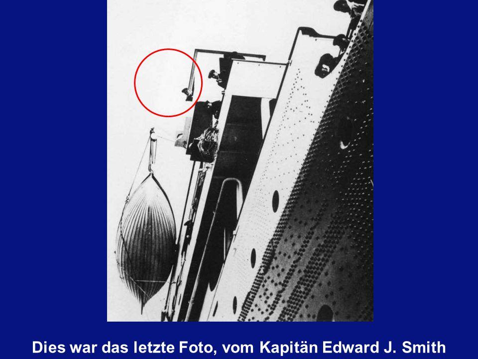 Dies war das letzte Foto, vom Kapitän Edward J. Smith
