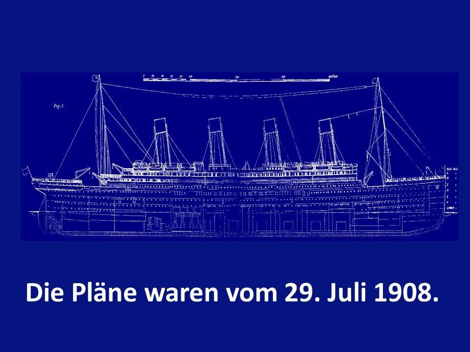 Die Pläne waren vom 29. Juli 1908.