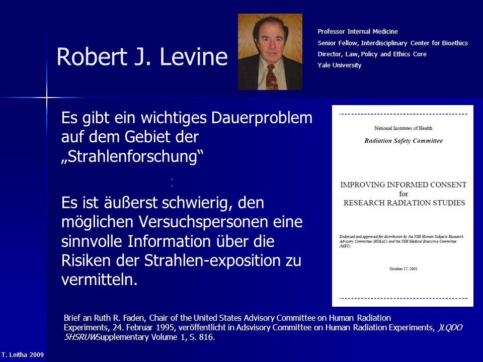 Robert J. Levine Professor Internal Medicine. Senior Fellow, Interdisciplinary Center for Bioethics.
