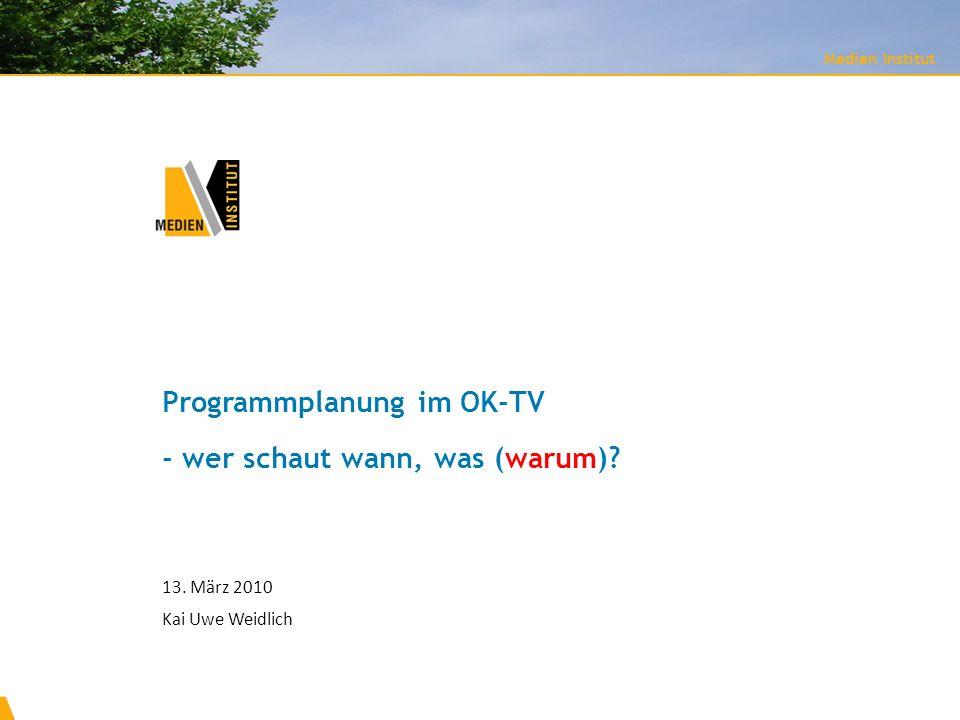 Programmplanung im OK-TV - wer schaut wann, was (warum)
