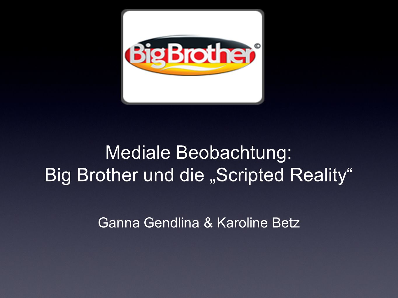 "Mediale Beobachtung: Big Brother und die ""Scripted Reality"