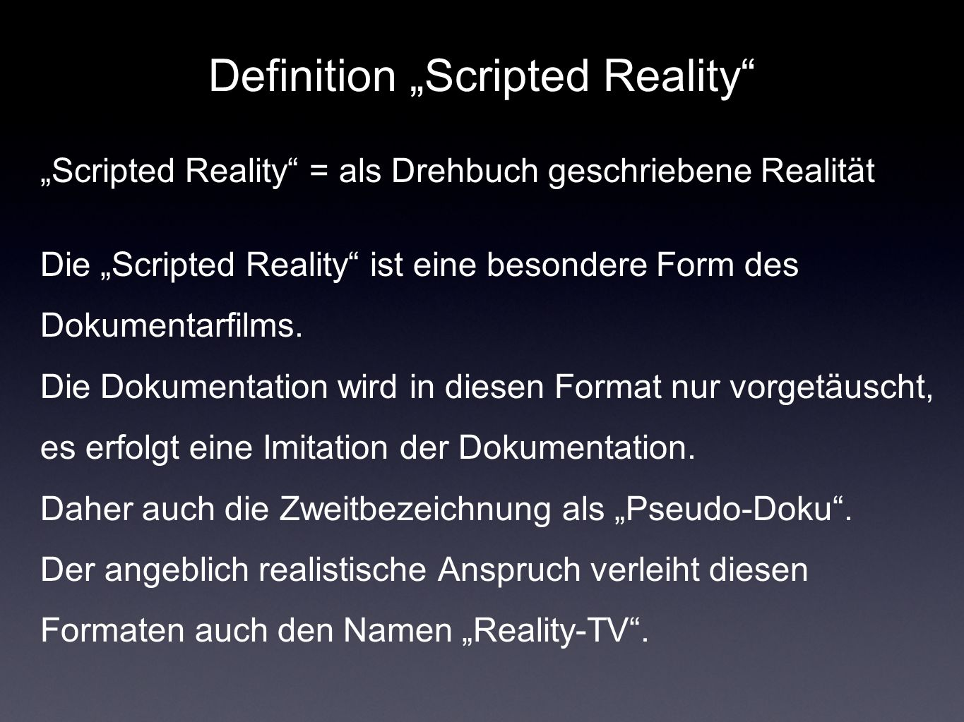 "Definition ""Scripted Reality"