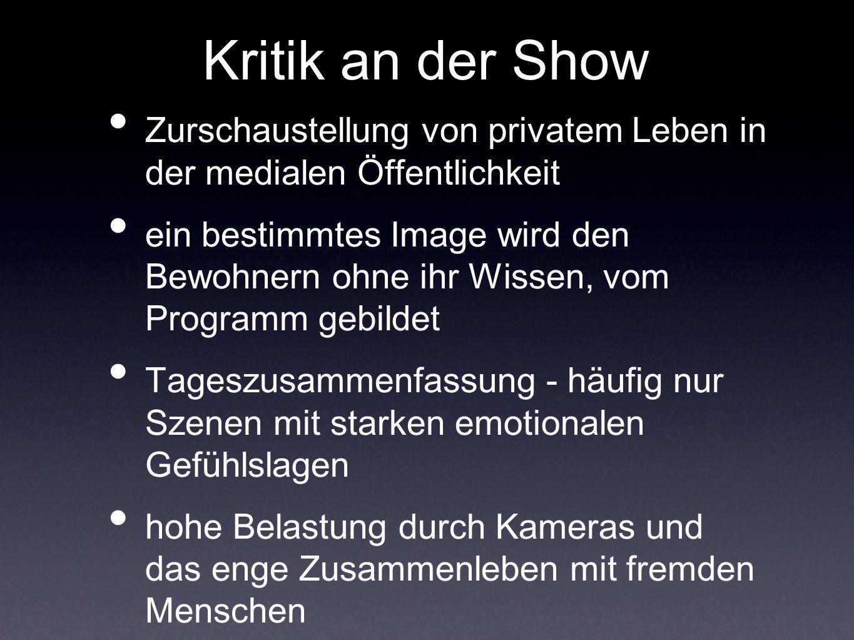 Kritik an der Show Zurschaustellung von privatem Leben in der medialen Öffentlichkeit.
