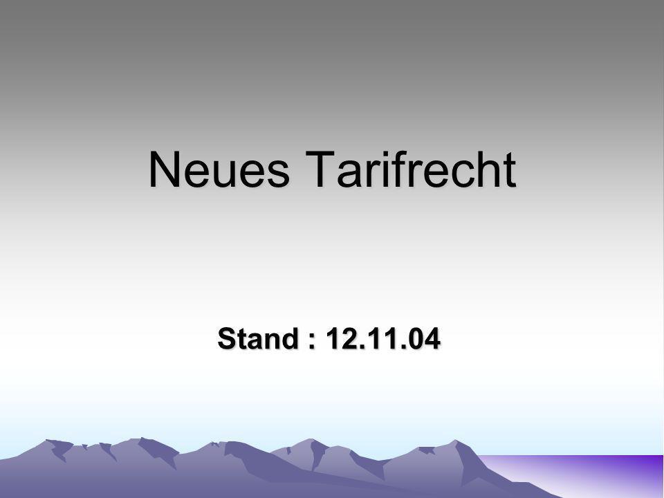 Neues Tarifrecht Stand : 12.11.04