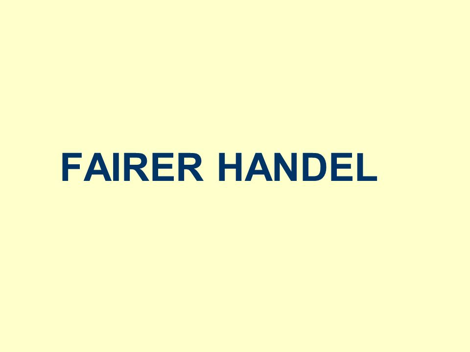 FAIRER HANDEL