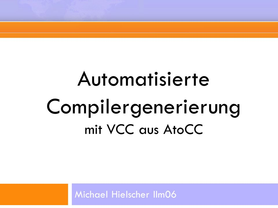Automatisierte Compilergenerierung mit VCC aus AtoCC