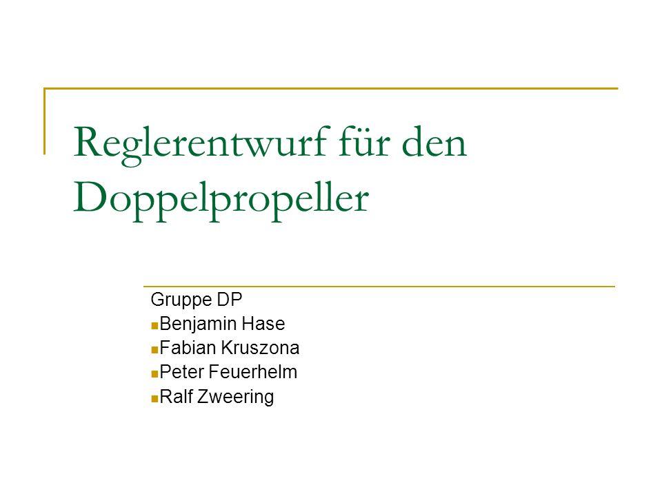 Reglerentwurf für den Doppelpropeller