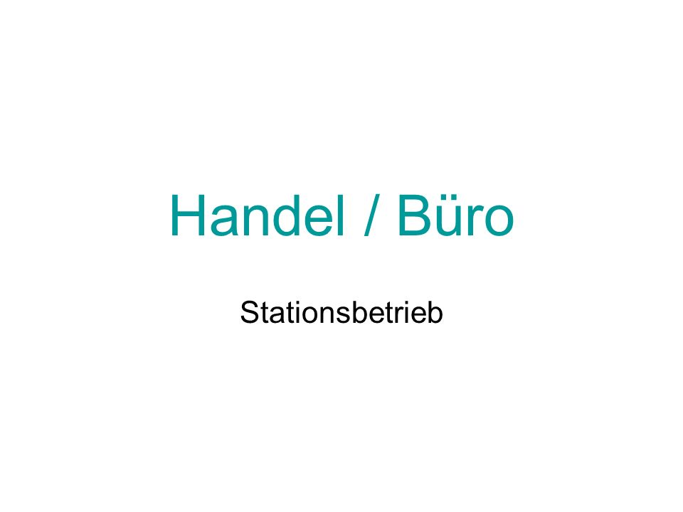 Handel / Büro Stationsbetrieb