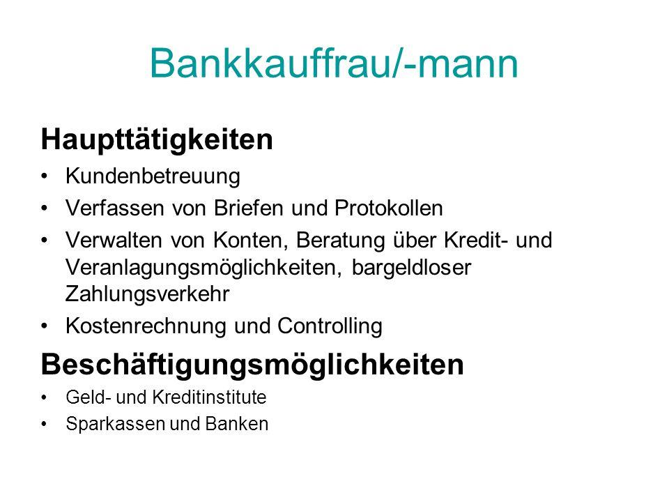Bankkauffrau/-mann Haupttätigkeiten Beschäftigungsmöglichkeiten