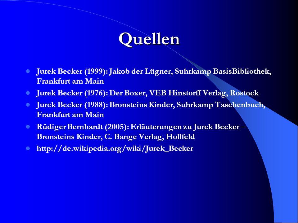 Quellen Jurek Becker (1999): Jakob der Lügner, Suhrkamp BasisBibliothek, Frankfurt am Main.