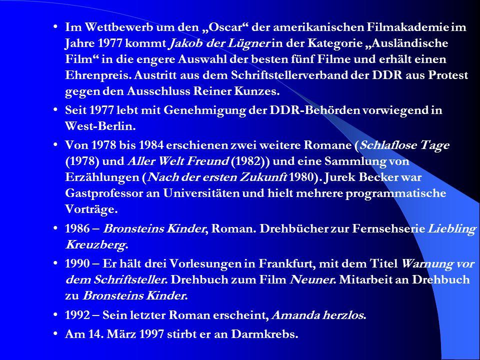 """Im Wettbewerb um den """"Oscar der amerikanischen Filmakademie im Jahre 1977 kommt Jakob der Lügner in der Kategorie """"Ausländische Film in die engere Auswahl der besten fünf Filme und erhält einen Ehrenpreis. Austritt aus dem Schriftstellerverband der DDR aus Protest gegen den Ausschluss Reiner Kunzes."""