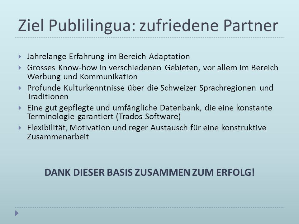Ziel Publilingua: zufriedene Partner
