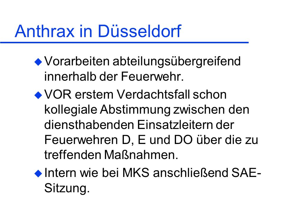 Anthrax in DüsseldorfVorarbeiten abteilungsübergreifend innerhalb der Feuerwehr.