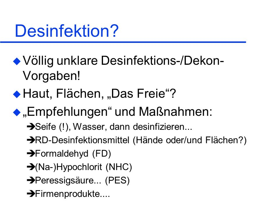 Desinfektion Völlig unklare Desinfektions-/Dekon-Vorgaben!