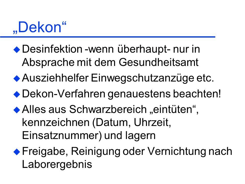 """Arvid Graeger 28.05.1999. """"Dekon Desinfektion -wenn überhaupt- nur in Absprache mit dem Gesundheitsamt."""