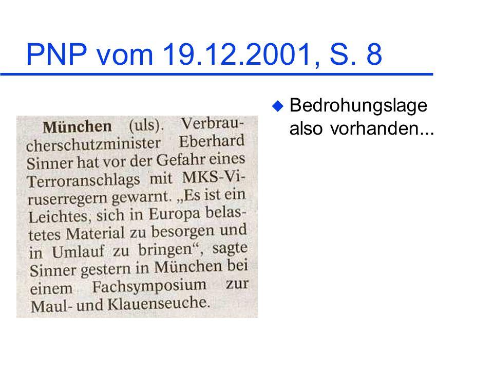 PNP vom 19.12.2001, S. 8 Bedrohungslage also vorhanden...